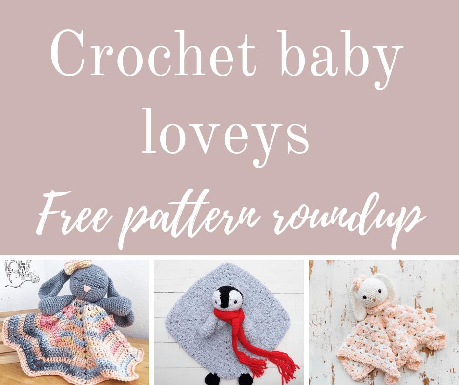 Crochet baby loveys free pattern roundup.