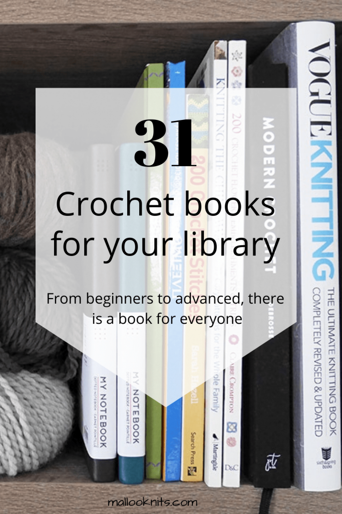 Big list of 31 awesome crochet books for your library. From beginners to advanced crocheters, everyone will find a book to suit their needs. Whether you want to learn how to crochet or draw inspiration for your next project. #crochetbooks #howtocrochetbook #moderncrochet
